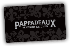 Pappadeaux Seafood Kitchen - Gift Cards